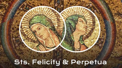 The Life of Sts. Felicity & Perpetua