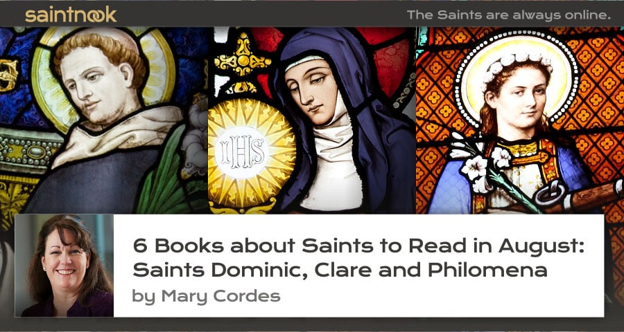6 Books about Saints to Read in August: Saints Dominic, Clare and Philomena - by Mary Cordes