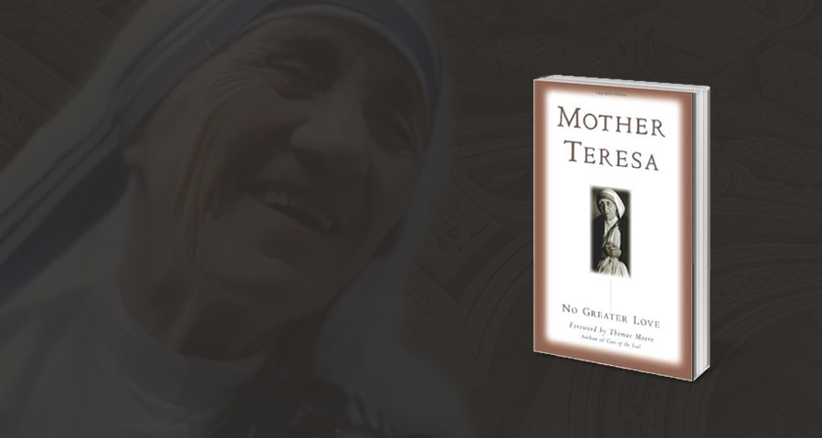 """No Greater Love"" by Mother Teresa"