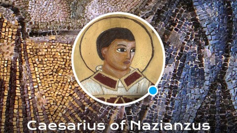 Life of St. Caesarius of Nazianzus