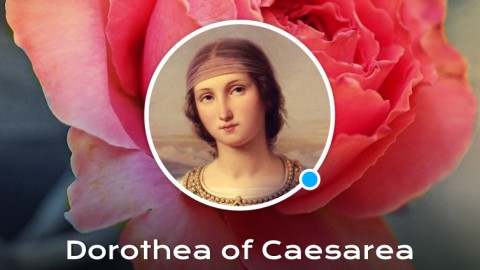 Life of St. Dorothea of Caesarea